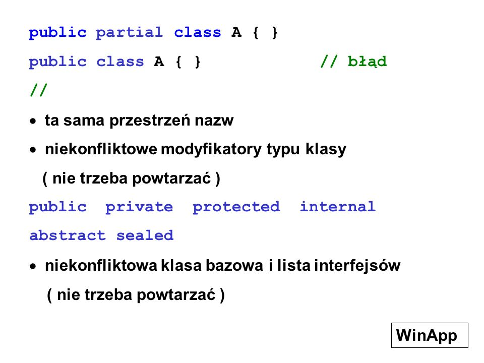 public partial class A { }