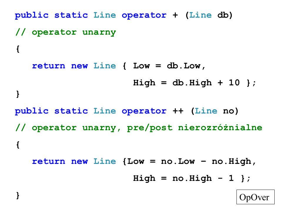 public static Line operator + (Line db)