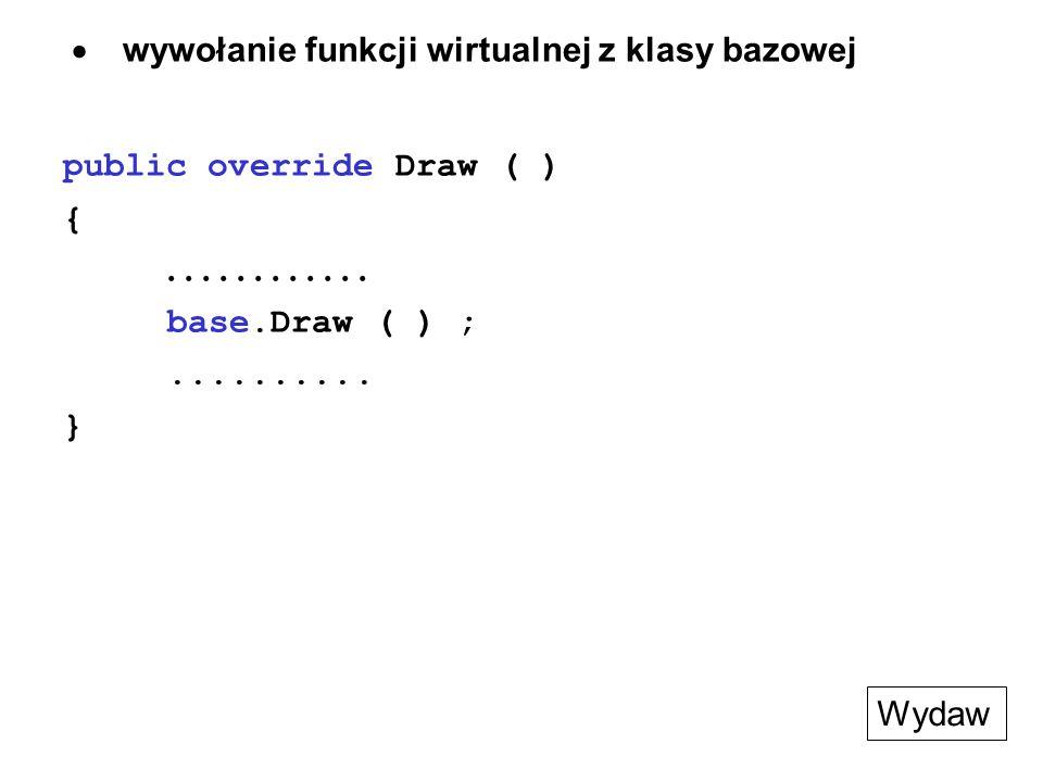 · wywołanie funkcji wirtualnej z klasy bazowej