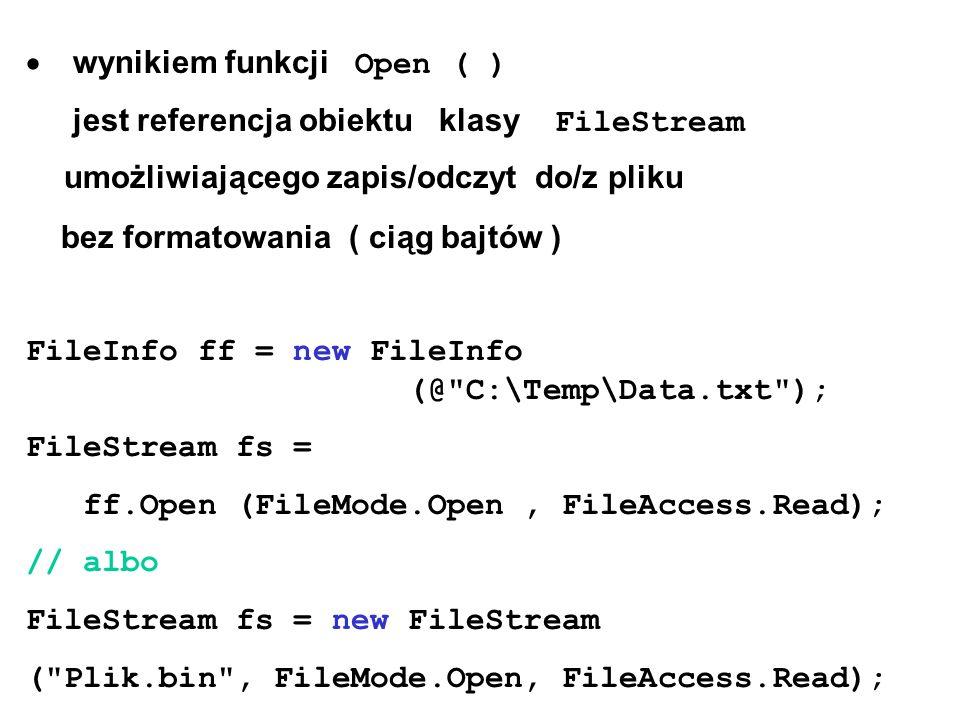 · wynikiem funkcji Open ( )