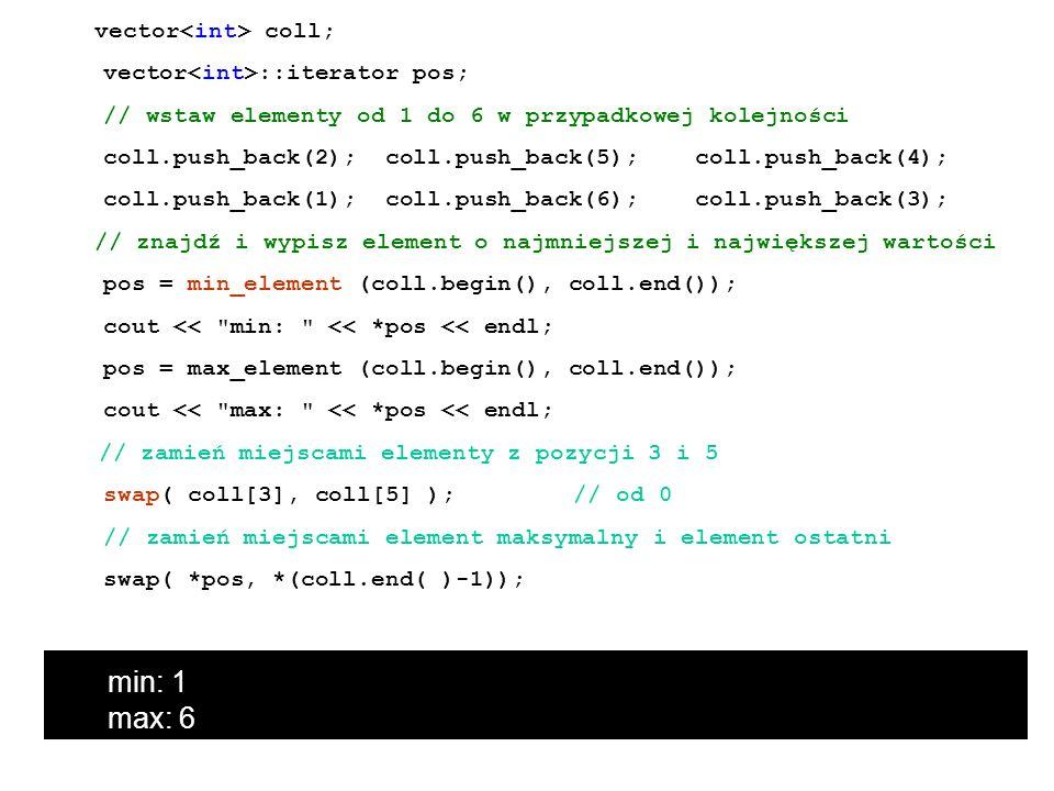 min: 1 max: 6 vector<int>::iterator pos;