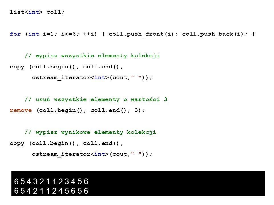 6 5 4 3 2 1 1 2 3 4 5 6 6 5 4 2 1 1 2 4 5 6 5 6 list<int> coll;