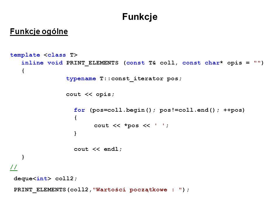 Funkcje Funkcje ogólne template <class T>
