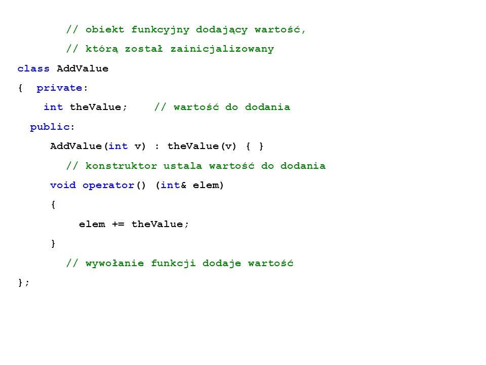 // którą został zainicjalizowany class AddValue { private: