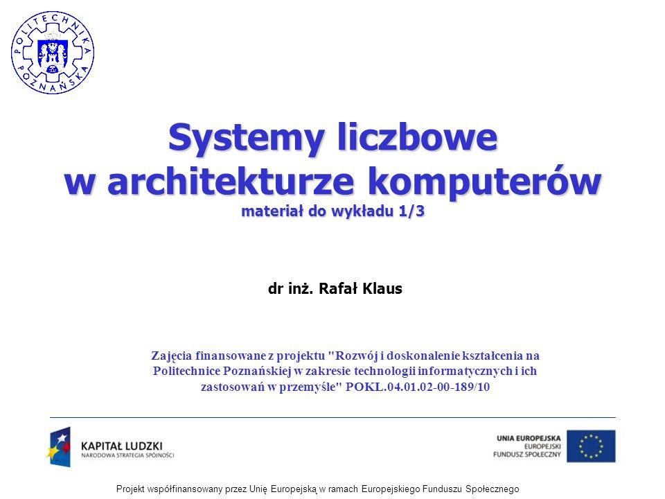 Systemy liczbowe w architekturze komputerów materiał do wykładu 1/3