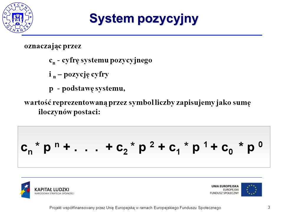 System pozycyjny cn * p n + . . . + c2 * p 2 + c1 * p 1 + c0 * p 0