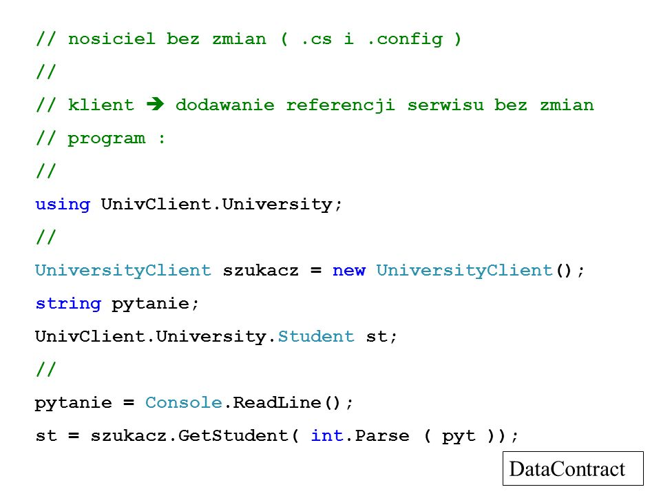DataContract // nosiciel bez zmian ( .cs i .config ) //