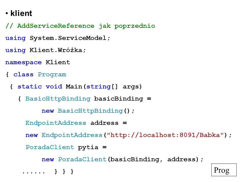 klient Prog // AddServiceReference jak poprzednio
