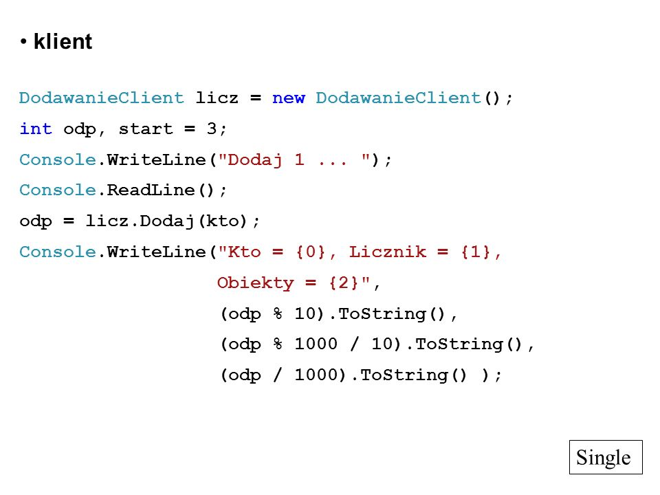klient Single DodawanieClient licz = new DodawanieClient();