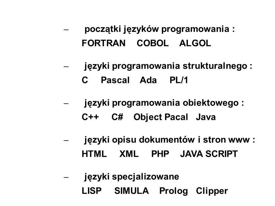 – początki języków programowania : FORTRAN COBOL ALGOL. – języki programowania strukturalnego :