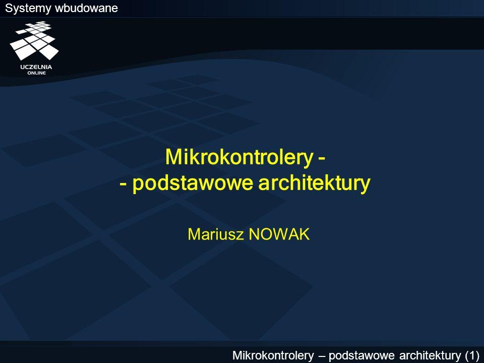 Mikrokontrolery - - podstawowe architektury