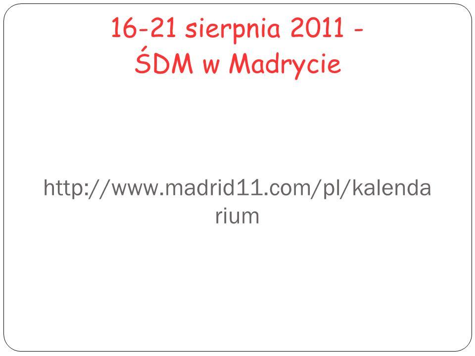 16-21 sierpnia 2011 - ŚDM w Madrycie