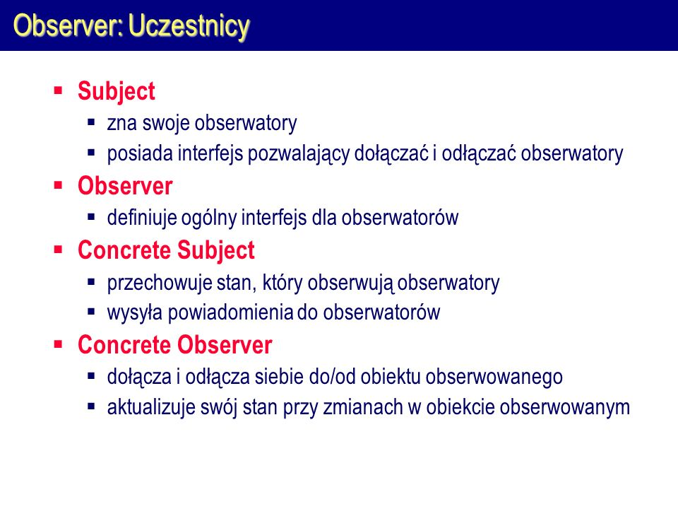 Observer: Uczestnicy Subject Observer Concrete Subject