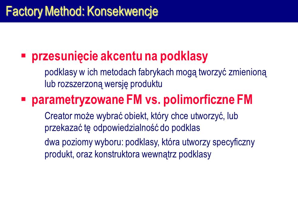 Factory Method: Konsekwencje