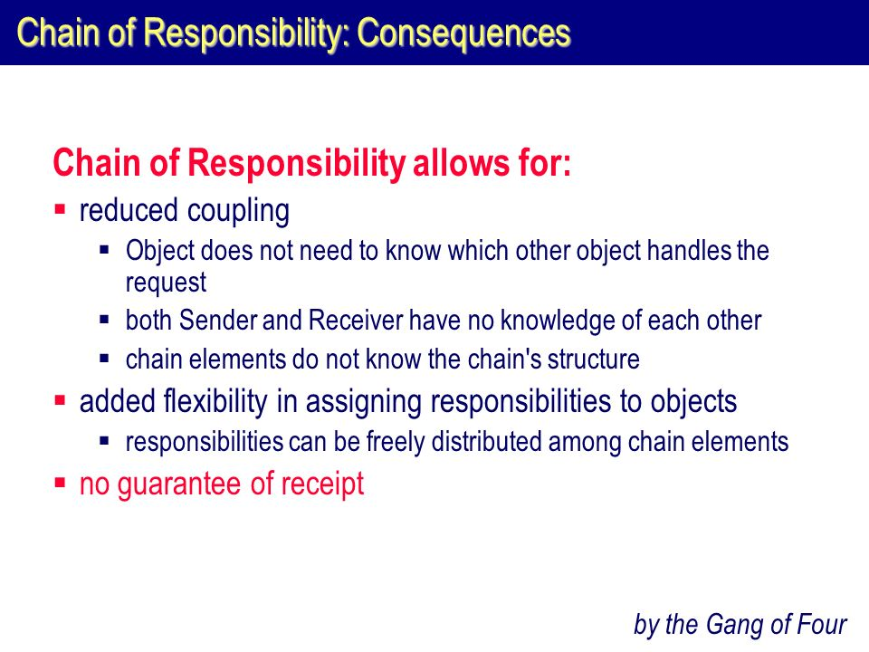 Chain of Responsibility: Consequences