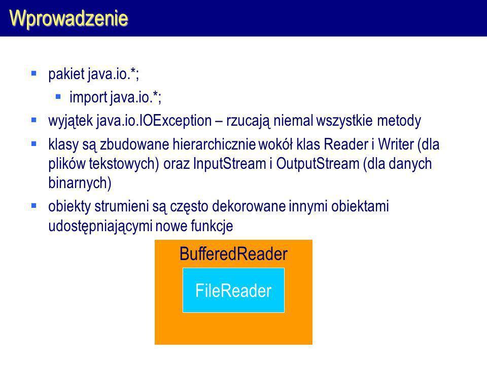 Wprowadzenie BufferedReader FileReader pakiet java.io.*;