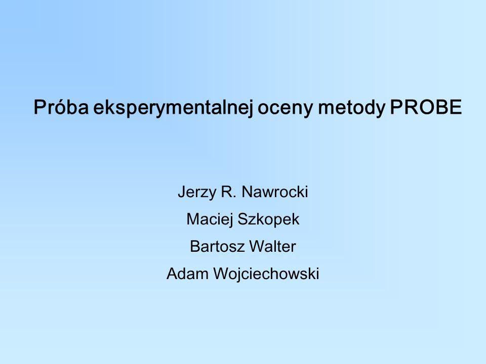 Próba eksperymentalnej oceny metody PROBE
