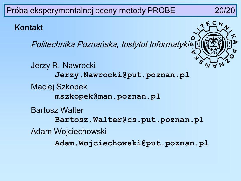 Próba eksperymentalnej oceny metody PROBE 20/20