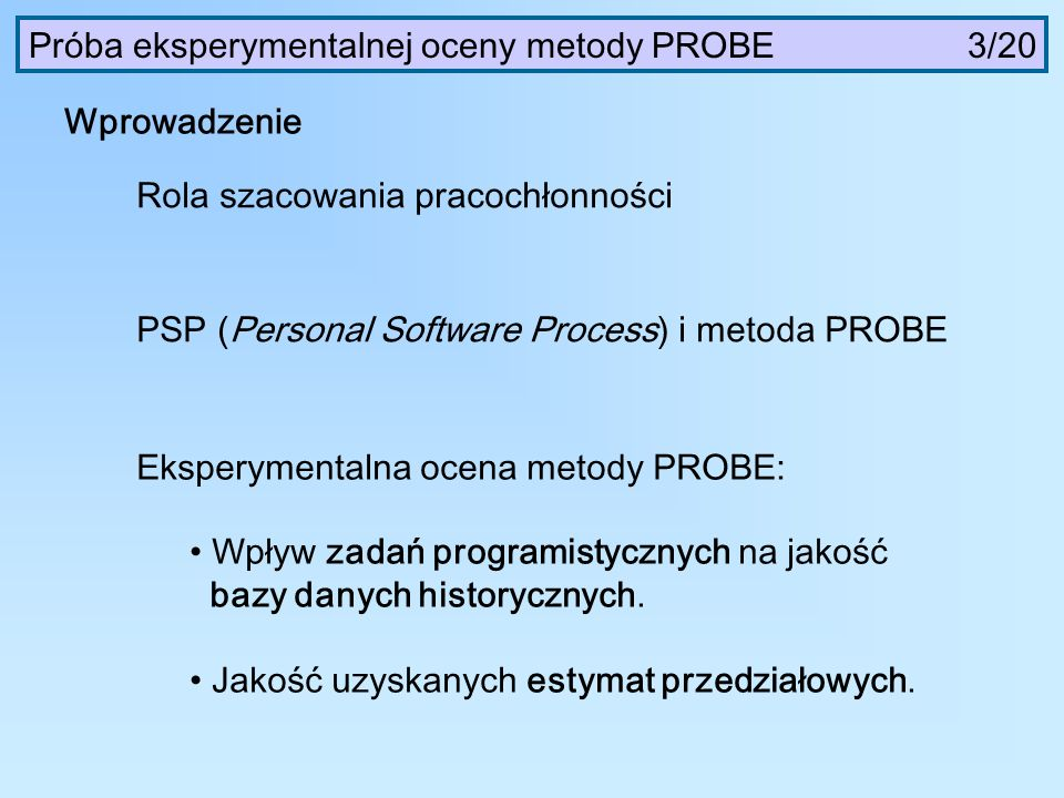 Próba eksperymentalnej oceny metody PROBE 3/20