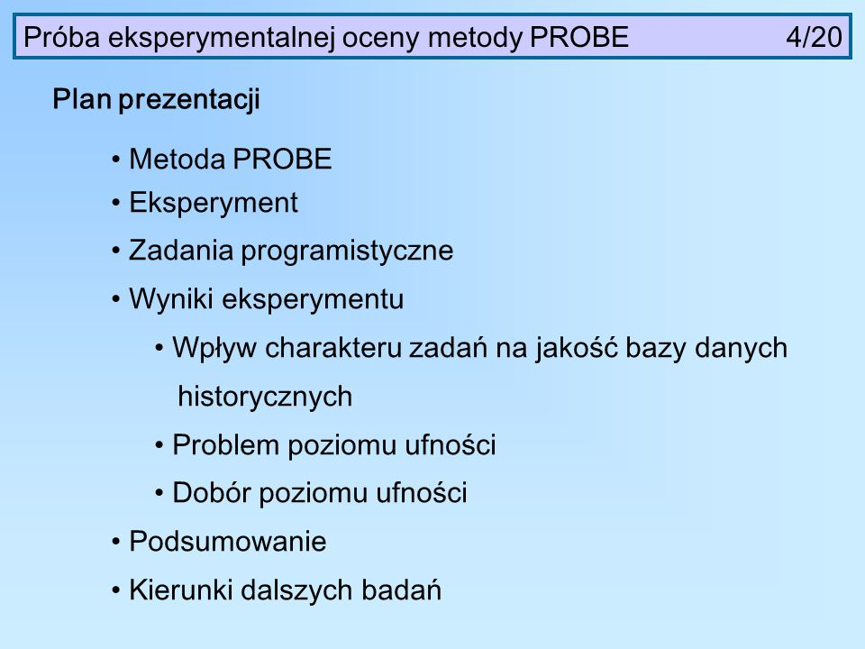 Próba eksperymentalnej oceny metody PROBE 4/20