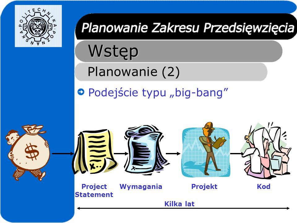 """Wstęp Planowanie (2) Podejście typu """"big-bang Projekt Kod Wymagania"""