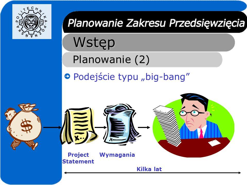 """Wstęp Planowanie (2) Podejście typu """"big-bang Wymagania Project"""