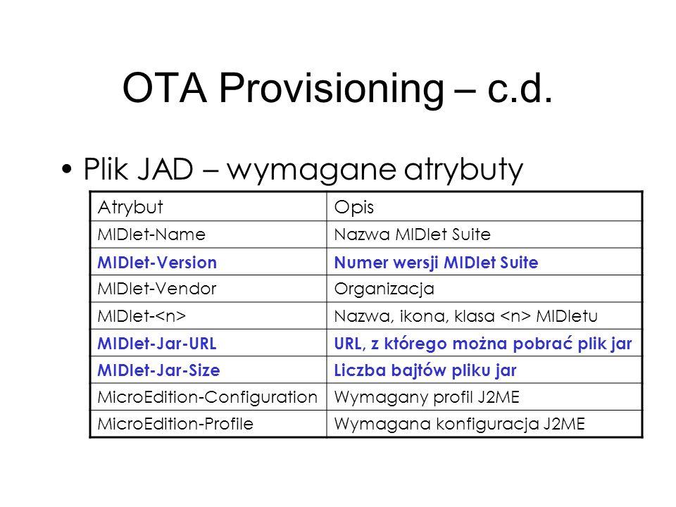 OTA Provisioning – c.d. Plik JAD – wymagane atrybuty Atrybut Opis
