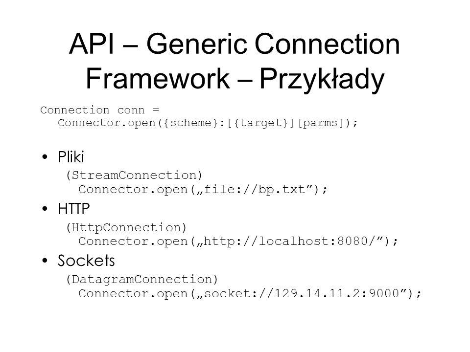 API – Generic Connection Framework – Przykłady