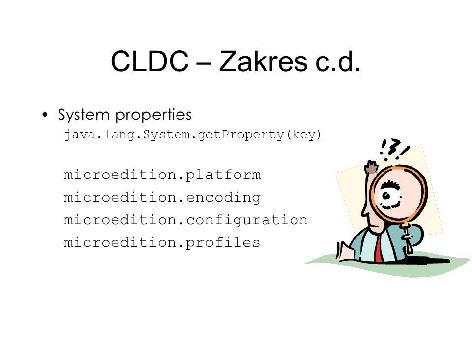 CLDC – Zakres c.d. System properties microedition.platform