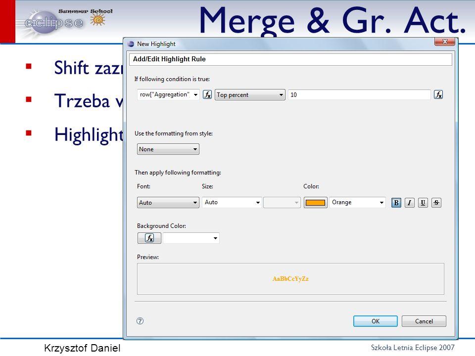 Merge & Gr. Act. Shift zaznacza Trzeba wybrać komórki, nie kontrolki