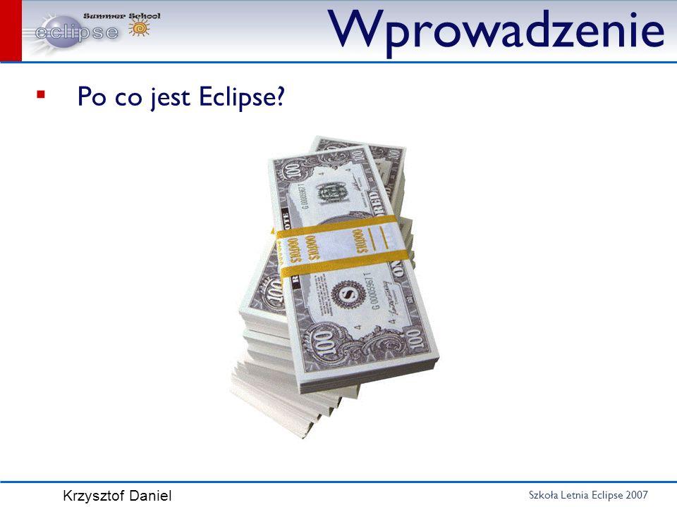 Wprowadzenie Po co jest Eclipse