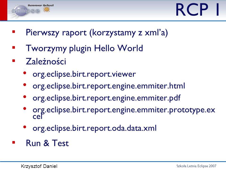 RCP 1 Pierwszy raport (korzystamy z xml'a) Tworzymy plugin Hello World