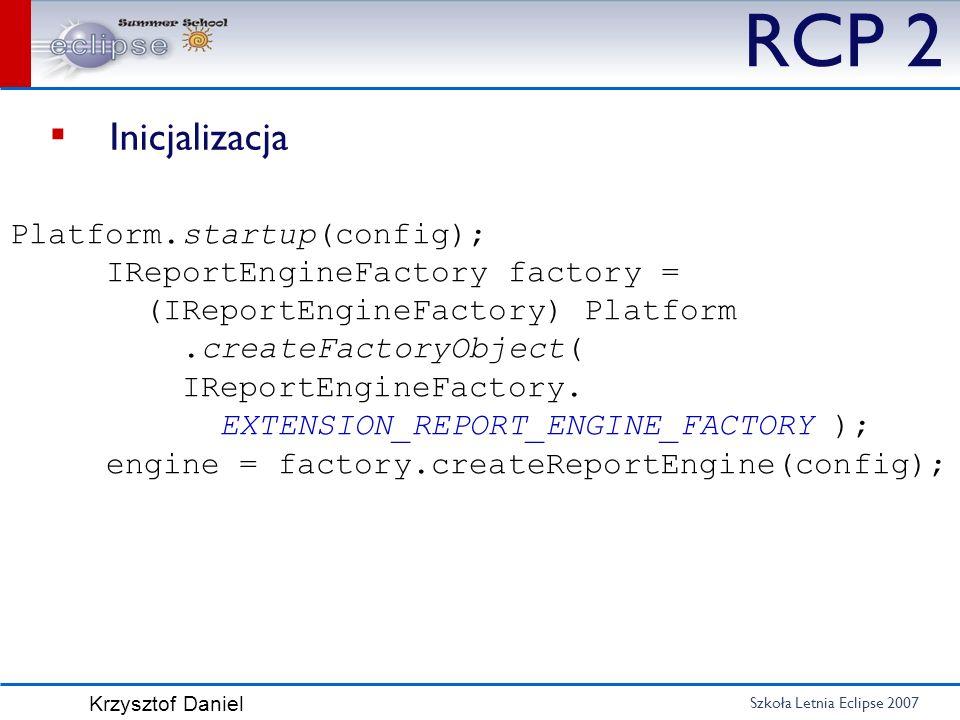 RCP 2 Inicjalizacja Platform.startup(config);