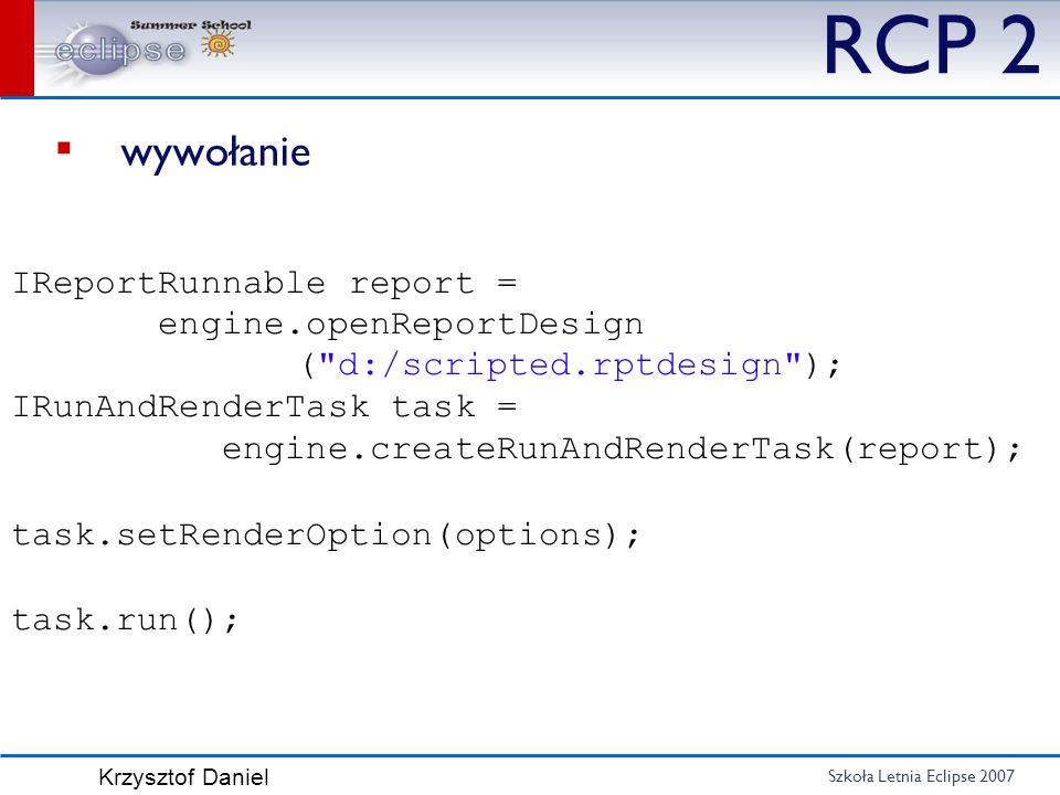 RCP 2 wywołanie IReportRunnable report = engine.openReportDesign