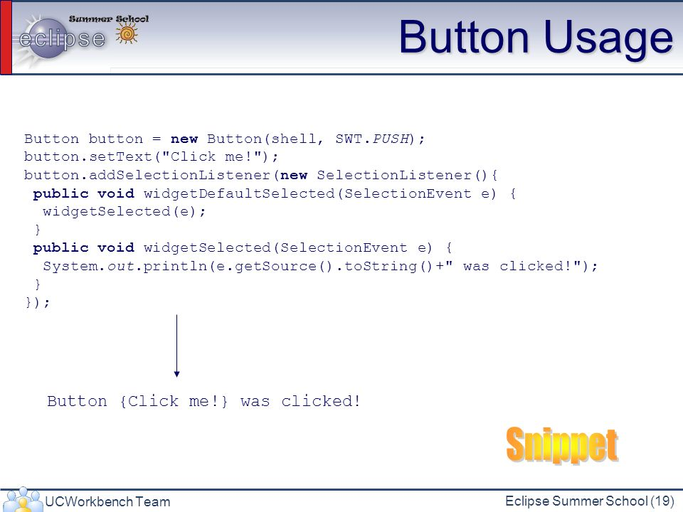 Button Usage Snippet Button {Click me!} was clicked!