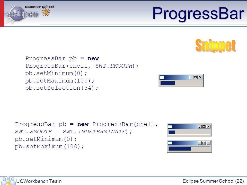 ProgressBar Snippet. ProgressBar pb = new ProgressBar(shell, SWT.SMOOTH); pb.setMinimum(0); pb.setMaximum(100);