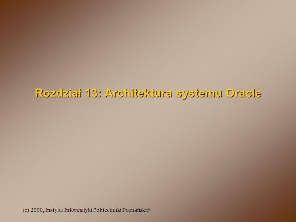 Rozdział 13: Architektura systemu Oracle