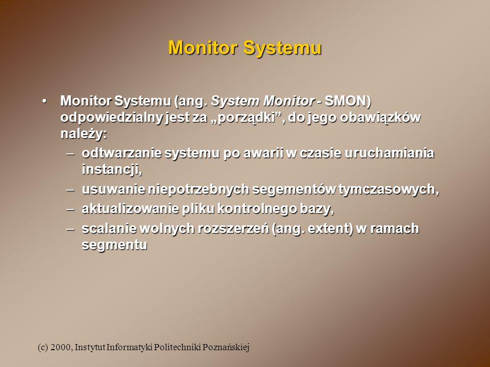 """Monitor Systemu Monitor Systemu (ang. System Monitor - SMON) odpowiedzialny jest za """"porządki , do jego obawiązków należy:"""