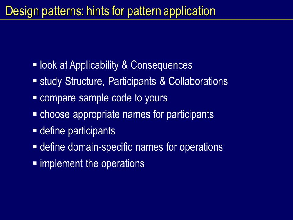 Design patterns: hints for pattern application