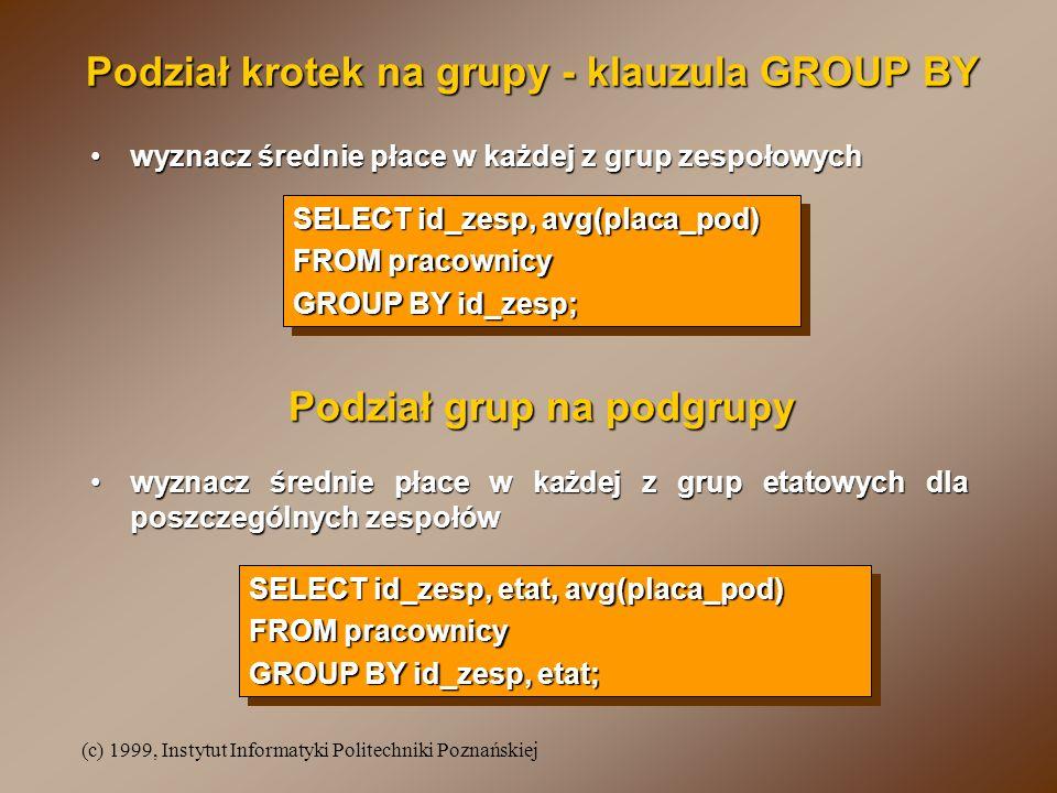 Podział krotek na grupy - klauzula GROUP BY