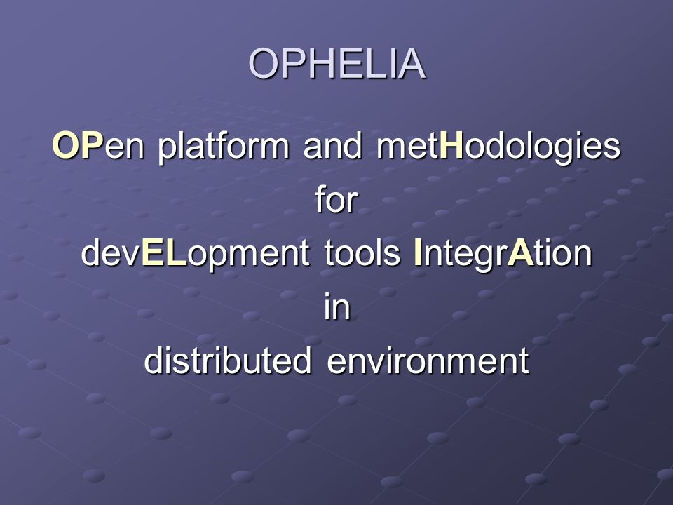 OPHELIA OPen platform and metHodologies for