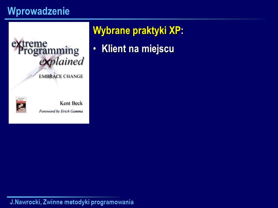 Wprowadzenie Wybrane praktyki XP: Klient na miejscu