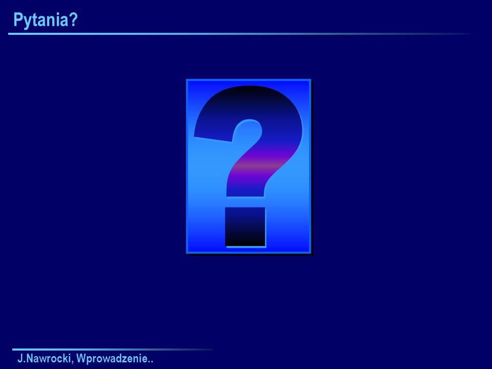 Pytania J.Nawrocki, Wprowadzenie..