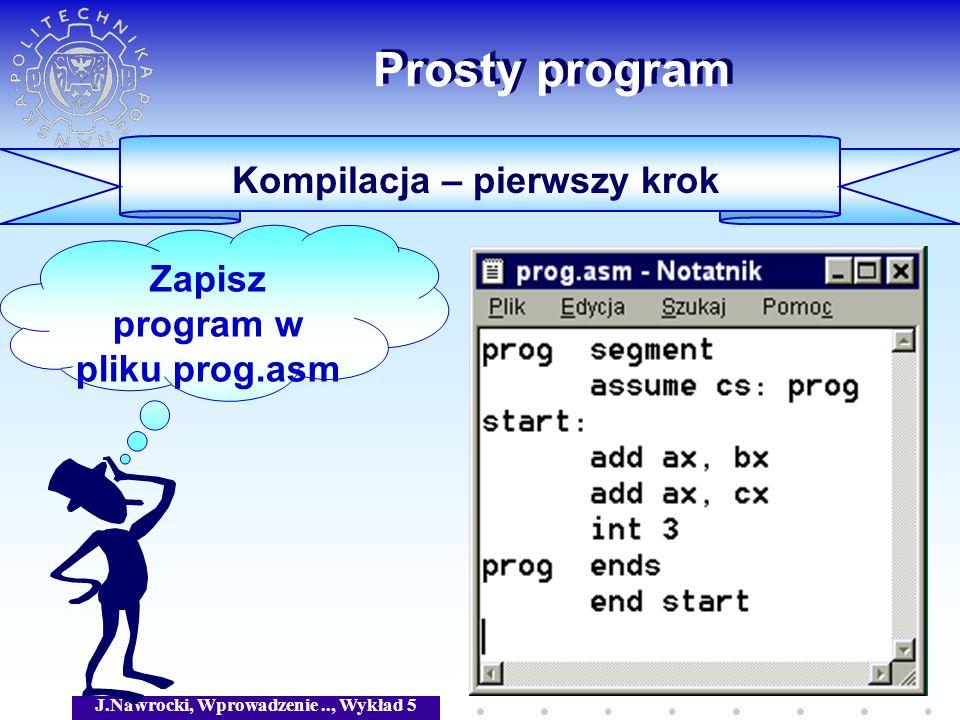 Prosty program Kompilacja – pierwszy krok