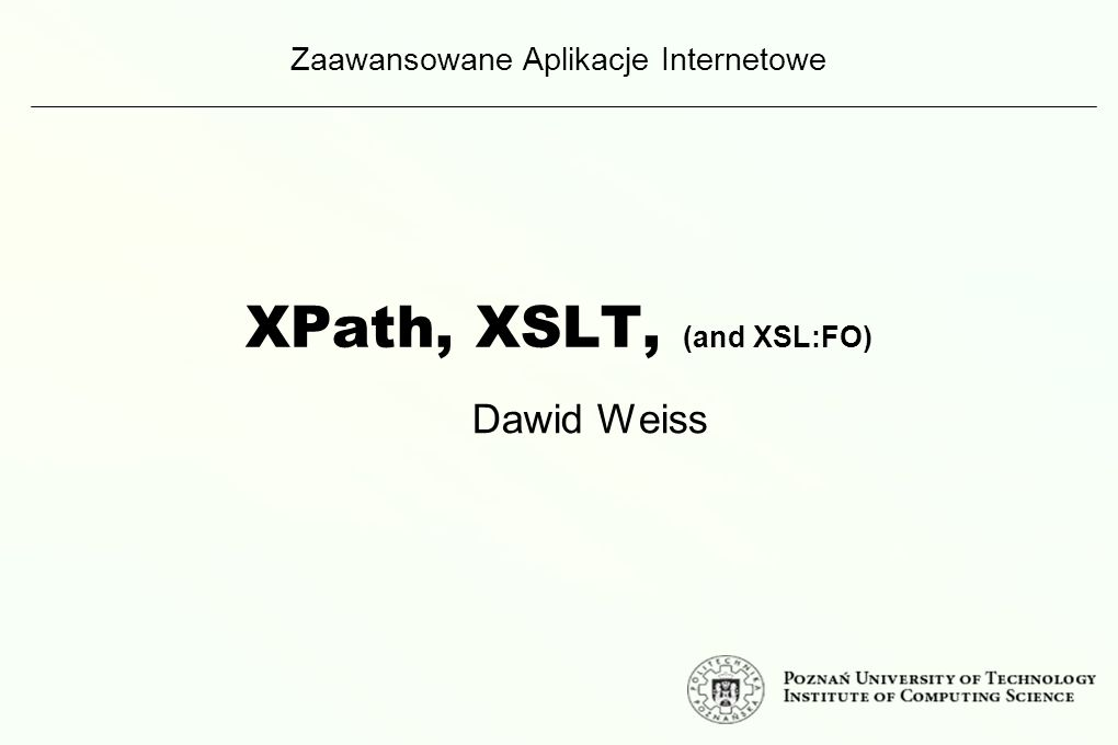 XPath, XSLT, (and XSL:FO)