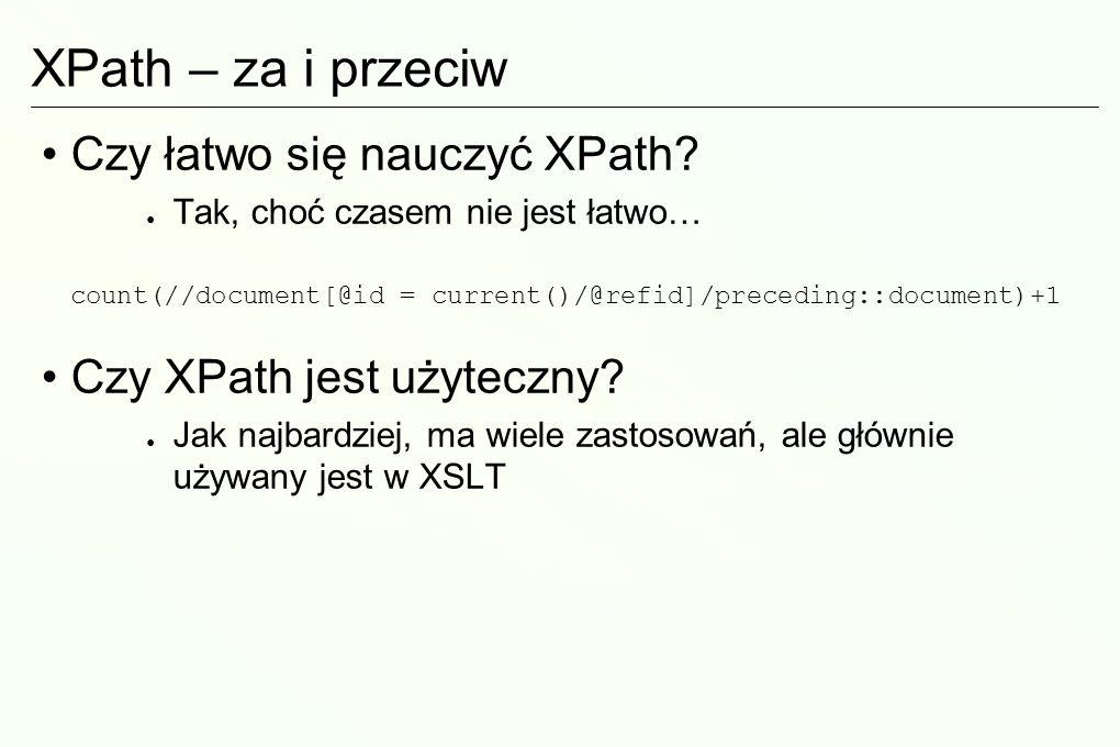 XPath – za i przeciw Czy łatwo się nauczyć XPath