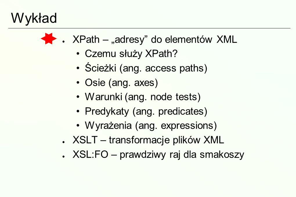 """Wykład XPath – """"adresy do elementów XML Czemu służy XPath"""