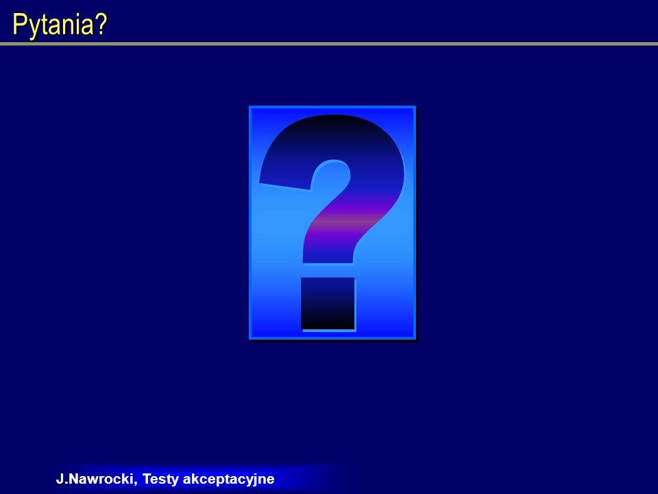 Pytania J.Nawrocki, Testy akceptacyjne (c) Jerzy Nawrocki
