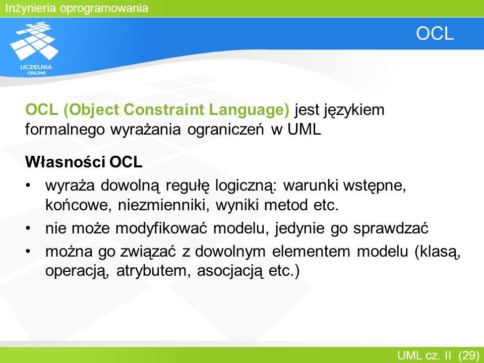 Bartosz Walter OCL. OCL (Object Constraint Language) jest językiem formalnego wyrażania ograniczeń w UML.