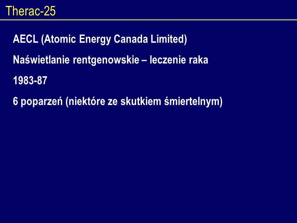 Therac-25 AECL (Atomic Energy Canada Limited)